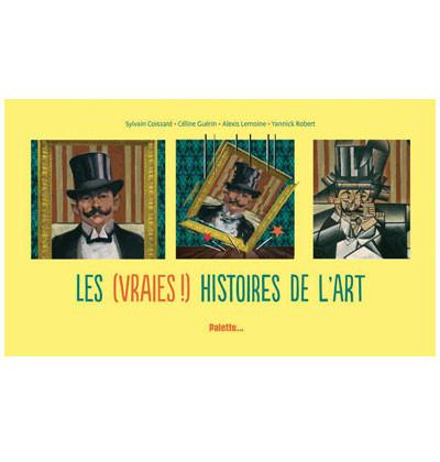 81 - Les (vraies !) histoires de l'art
